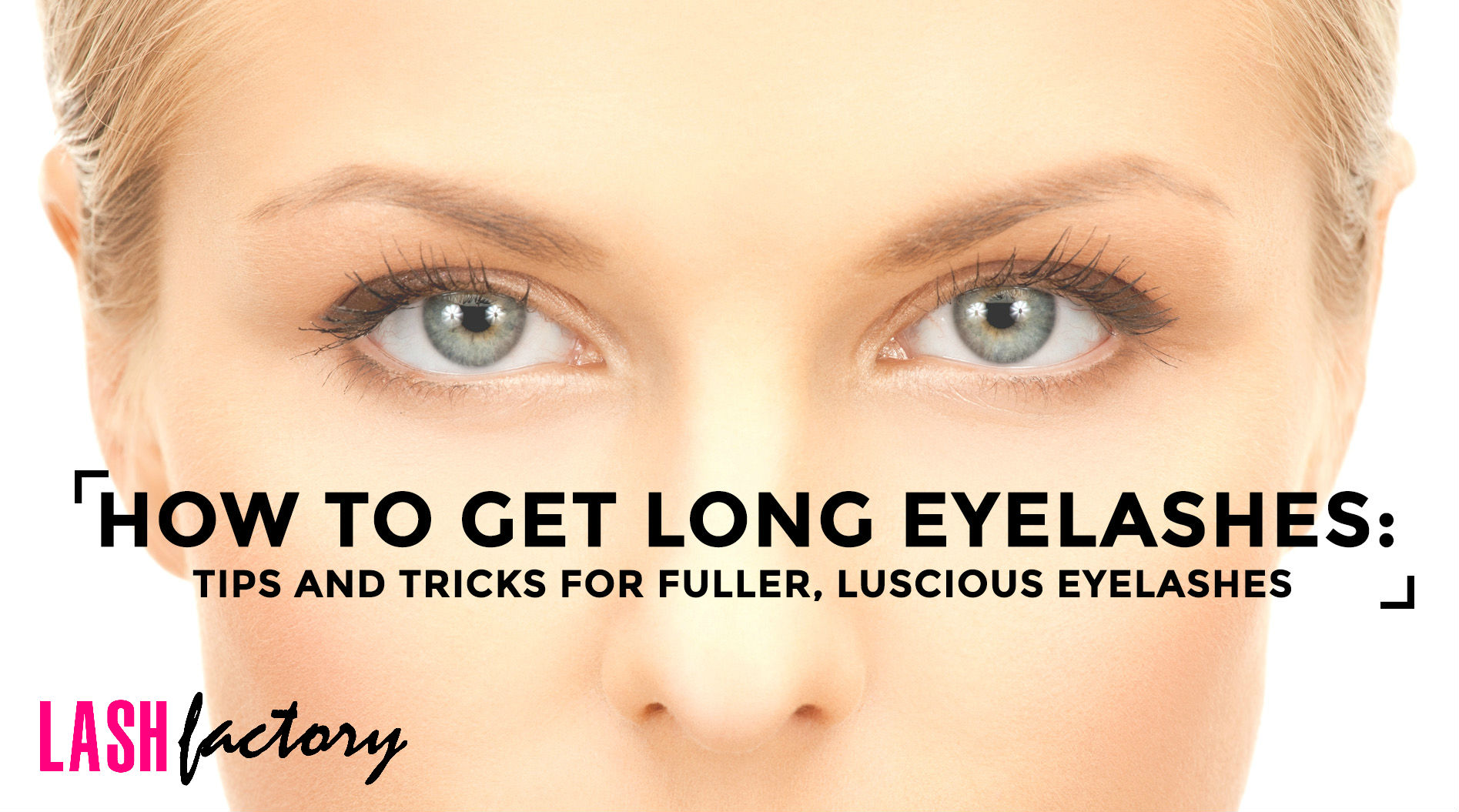 7 Tips and Tricks to make Eyelashes Longer and Thicker