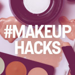Top 20 Makeup Hacks That Every Girl Should Know