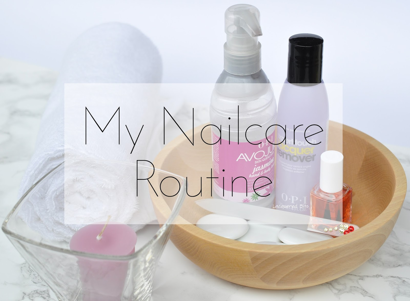 My Nail Care Routine - Beauty and Blush