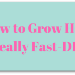 How to Grow Hair Really Fast-DIY