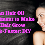 Indian Hair Oil Treatment to Make your Hair Grow Thick-Faster: DIY
