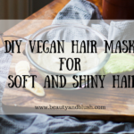 DIY Vegan Hair Mask for Soft and Shiny Hair