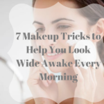 7 Makeup Tricks to Help You Look Wide Awake Every Morning