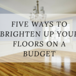 Five Ways To Brighten Up Your Floors On a Budget