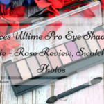 Faces Ultime Pro Eye Shadow Palette – Rose Review, Swatches and Photos
