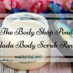 The Body Shop Pinita Colada Body Scrub Review