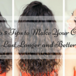 Top 5 Tips to Make Your Curls Last Longer and Better