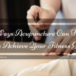 6 Ways Acupuncture Can Help You Achieve Your Fitness Goals