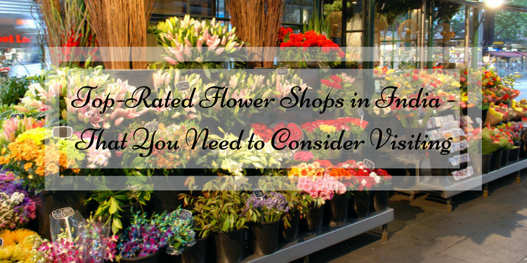 Top rated flower shops in india that you need to for Top rated boutiques