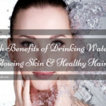 Health Benefits of Drinking Water for Glowing Skin and Healthy Hair