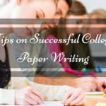 Tips on Successful College Paper Writing