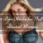 5 Bra Hacks for Full-Busted Women
