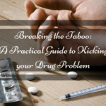 Breaking the Taboo: A Practical Guide to Kicking your Drug Problem