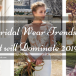 Bridal Wear Trends that will Dominate 2019