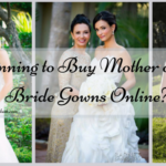 Planning to Buy Mother of the Bride Gowns Online?