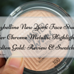 Maybelline New York Face Studio Master Chrome Metallic Highlighter – Molten Gold: Review & Swatches